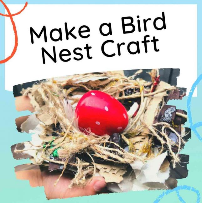 Make a bird nest craft - feature image with text and preschooler holding bird nest