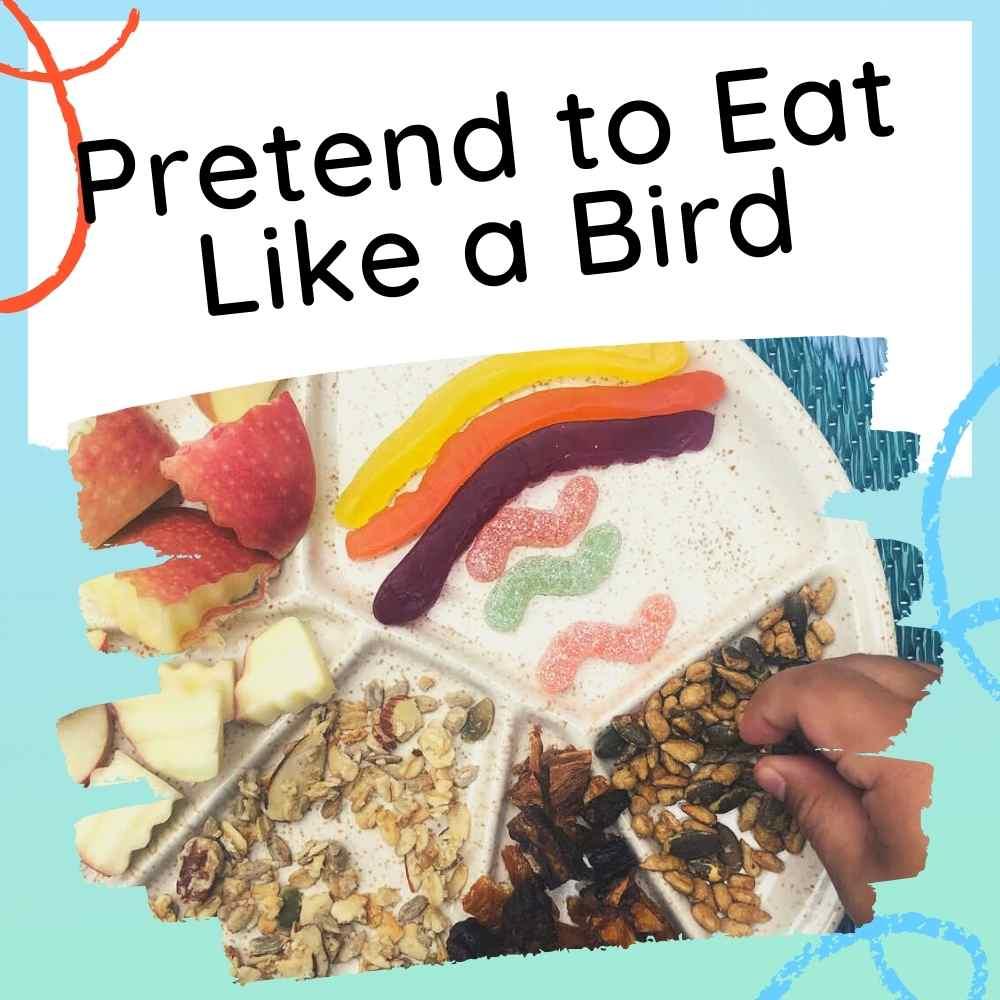 Pretending to eat like a bird - fun idea for kids