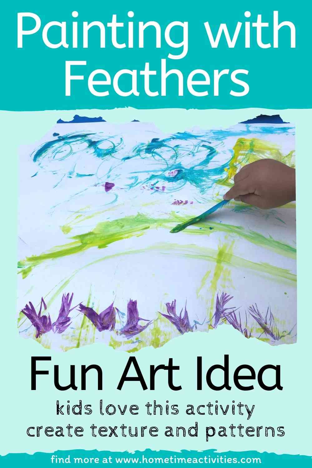 Painting with Feathers - fun art idea - image with kid painting and text
